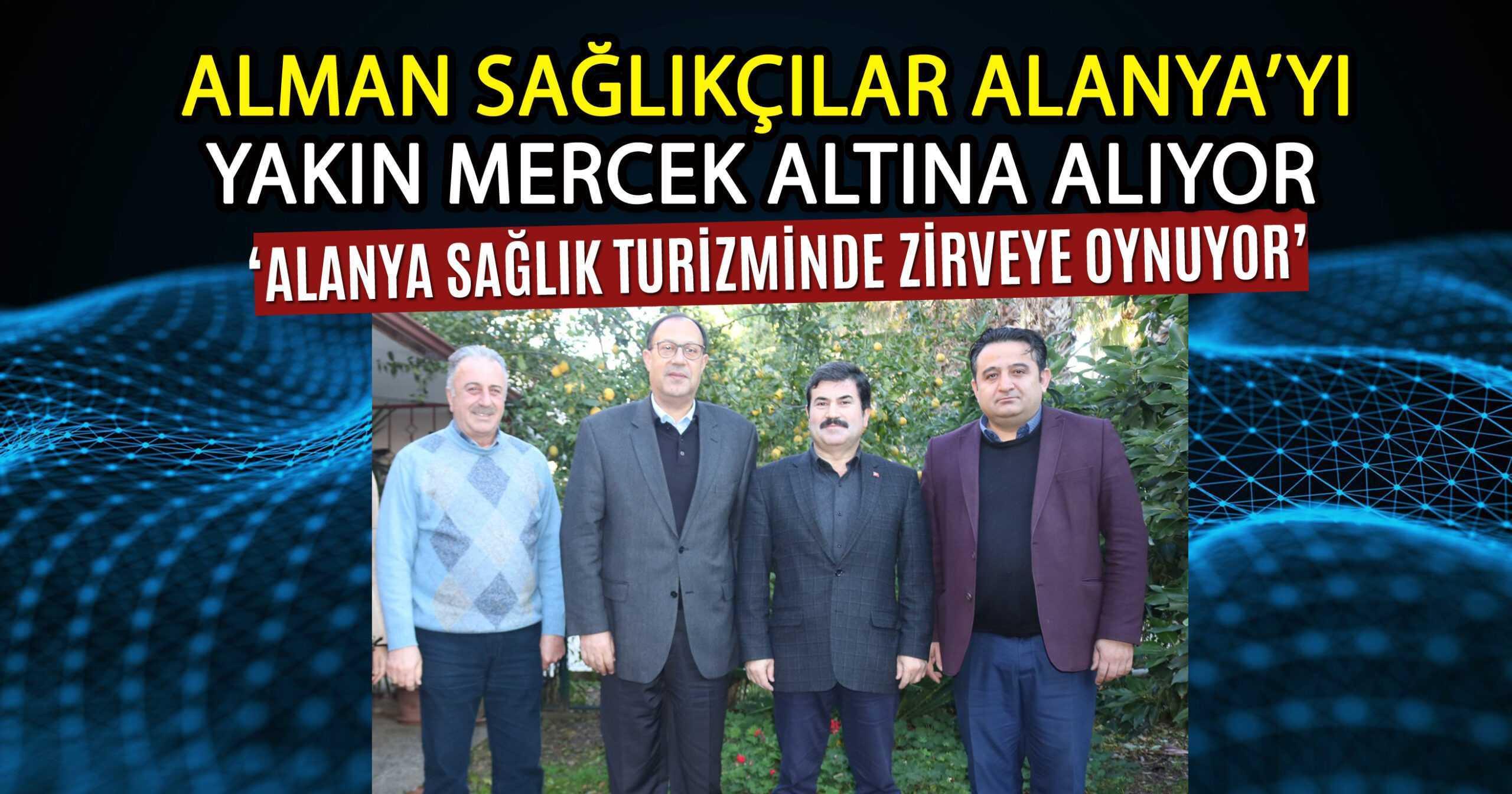 ALMAN UZMANLAR ALANYA'YA GELİYOR