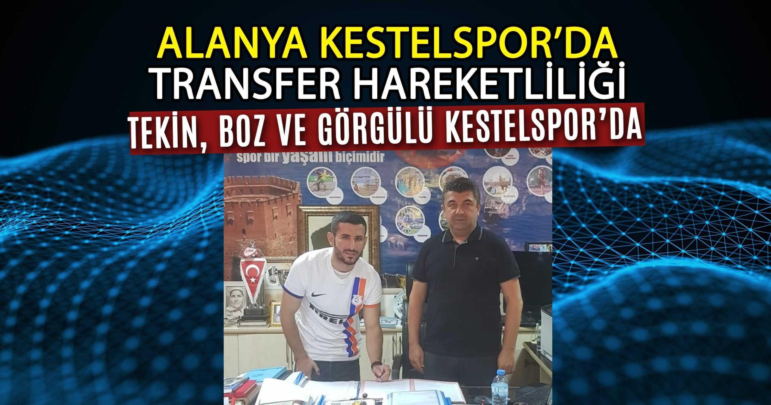 ALANYA KESTELSPOR'DAN BİR GÜNDE 3 TRANSFER