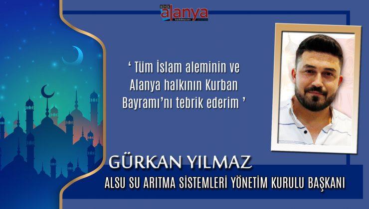 Gürkan YILMAZ: 'Tüm İslam aleminin ve Alanya halkının…'